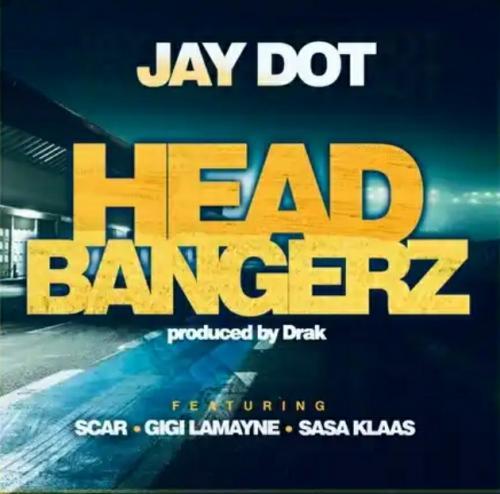 Jay Dot ft Scar, Gigi Lamayne & Sasa Klaas - Head Bangerz