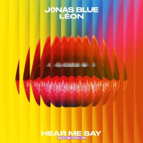 Jonas Blue & Leon - Hear Me Say