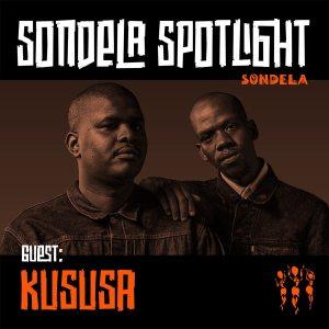 Kususa - Sondela Spotlight Mix 004