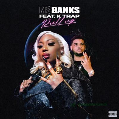Ms Banks ft K-Trap - Pull Up
