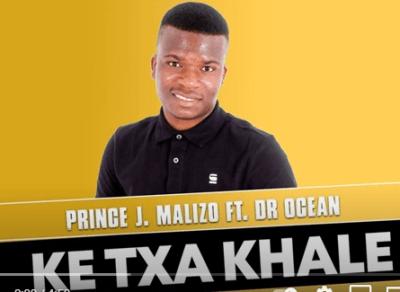 Prince J Malizo ft Dr Ocean - Ke Txa Khale (Original Mix)