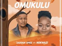 Saddamopiee ft Nokwazi - Omukulu