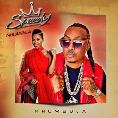 Speedy ft Nhlanhla - Khumbula