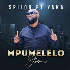 Spijoo ft Yaka - Mpumelelo Yami
