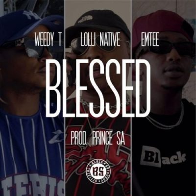 Weedy T ft Emtee & Lolli Native - Blessed