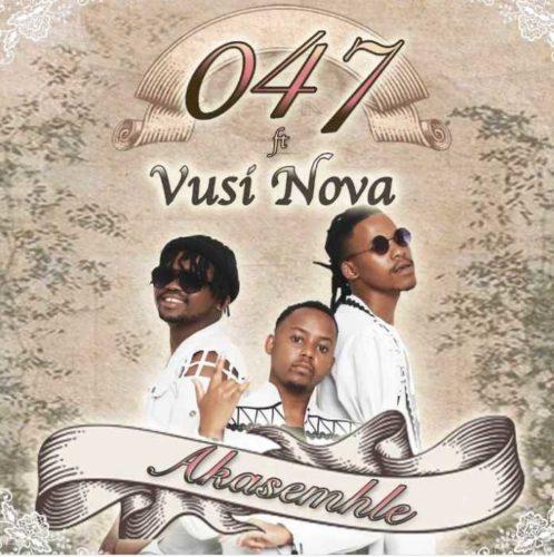 047 ft Vusi Nova - Akasemhle