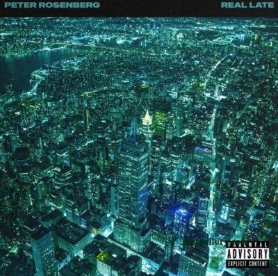 ALBUM: Peter Rosenberg - Real Late
