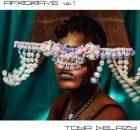 ALBUM: Toya Delazy - Afrorave Vol. 1