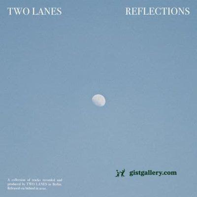 ALBUM: TWO LANES - Reflections