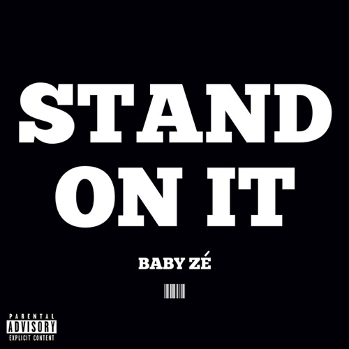 Baby Zé - Stand on It