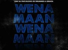 Djy Zan SA ft Hloxks De Drummer & Lemaza - Wena Maan
