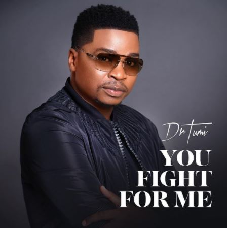 Dr Tumi - You Fight For Me