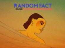 EP: Random Fact - Dusk