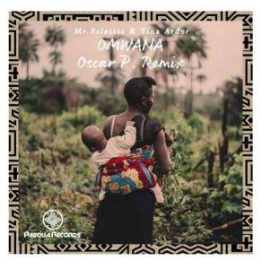 Mr.Eclectic & Tina Ardor - Omwana (Oscar P Remix)
