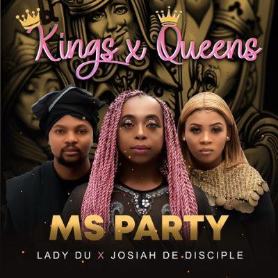 Ms Party, Lady Du, & Josiah De Disciple - Kings X Queens