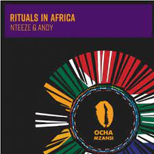Nteeze & Andy - Rituals In Africa