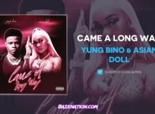 Yung Bino & Asian Doll - Came A Long Way