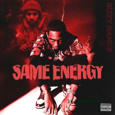 Bizzy Banks Same Energy Zip Download