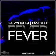 Da Vynalist & TimAdeep – Fever