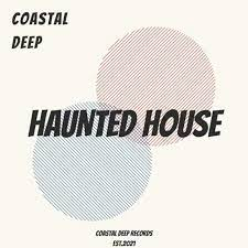 EP: Coastal Deep – Haunted House