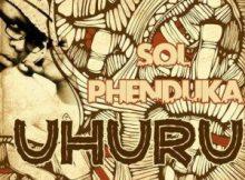 EP: Sol Phenduka - Uhuru (nkokhi remixes)