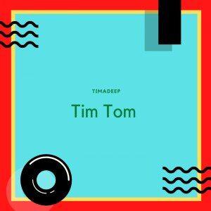 EP: TimAdeep – Tim Tom