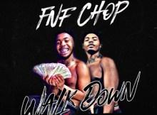 FNF Chop, Sheff G & Young Nudy - Walk Down