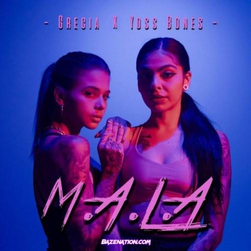 Grecia & Yoss Bones – Mala Mp3 Download