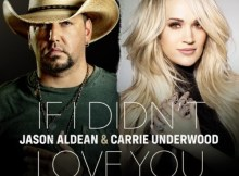 Jason Aldean & Carrie Underwood – If I Didn't Love You Mp3 Download