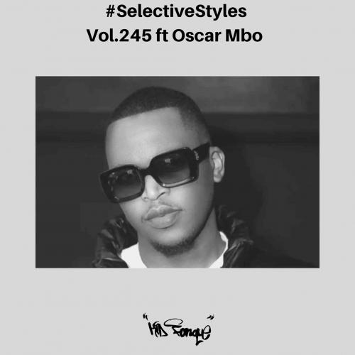 Kid Fonque & Oscar Mbo - Selective Styles vol. 245