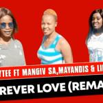 Ladytee – Forever Love Ft. Mangiv sa, Mayandis & Linbae