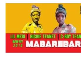 Lil MeriI, Richie Teanet & C-Boy Teanet X – Mabarebare