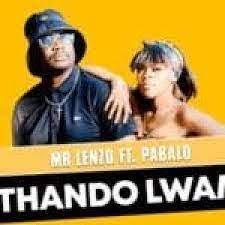 Mr Lenzo – Thando Lwam Ft. Pabalo