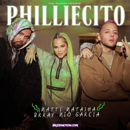 Natti Natasha, Brray, Nio Garcia – Philliecito Mp3 Download