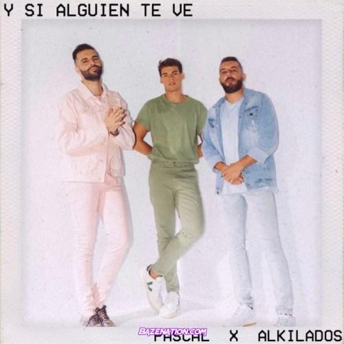 Pascal, Alkilados – Y Si Alguien Te Ve Mp3 Download
