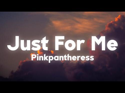 PinkPantheress - Just For Me (Lyrics)