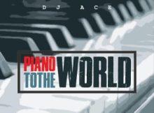 ALBUM: DJ Ace - Piano To The World