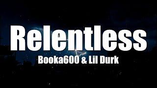 Booka600 & Lil Durk - Relentless
