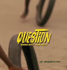 Burna Boy ft Don Jazzy - Question