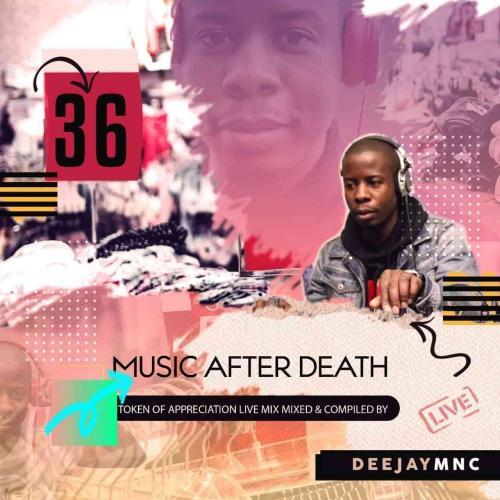 Deejay Mnc - Music After Death Episode 36
