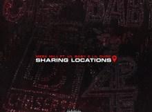 Meek Mill ft Lil Baby & Lil Durk - Sharing Locations