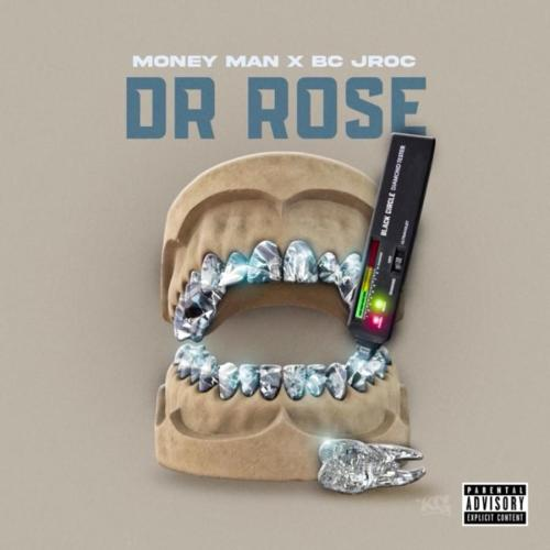 Money Man ft BC Jroc - Dr. Rose