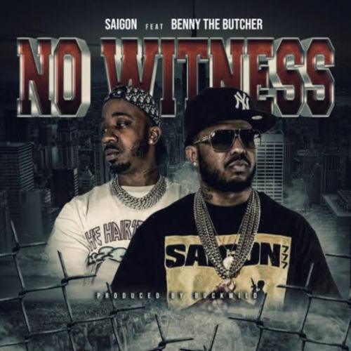 Saigon ft Benny The Butcher - No Witness