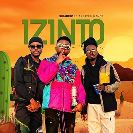 Supahero DJ ft MusiholiQ & Anzo - Izinto