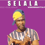 Wissorman ft Dj Fuza - Selala