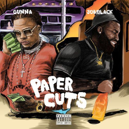 3ohBlack & Gunna - Paper Cuts