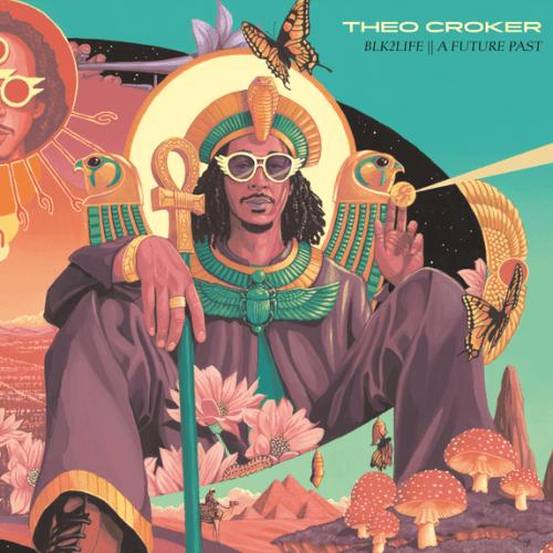 ALBUM: Theo Croker - BLK2LIFE // A FUTURE PAST