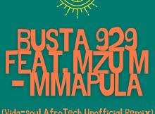 Busta 929 ft Mzu M - Mmapula (Vida-soul AfroTech Unofficial Remix)