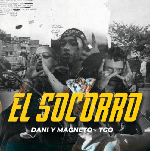 Dani Y Magneto ft Tgo – El Socorro