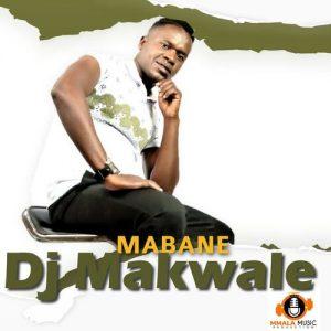 DJ Makwale - Mabane